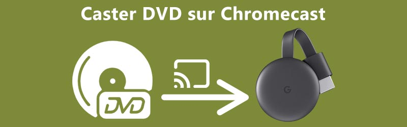 Cast DVD sur Chromecast